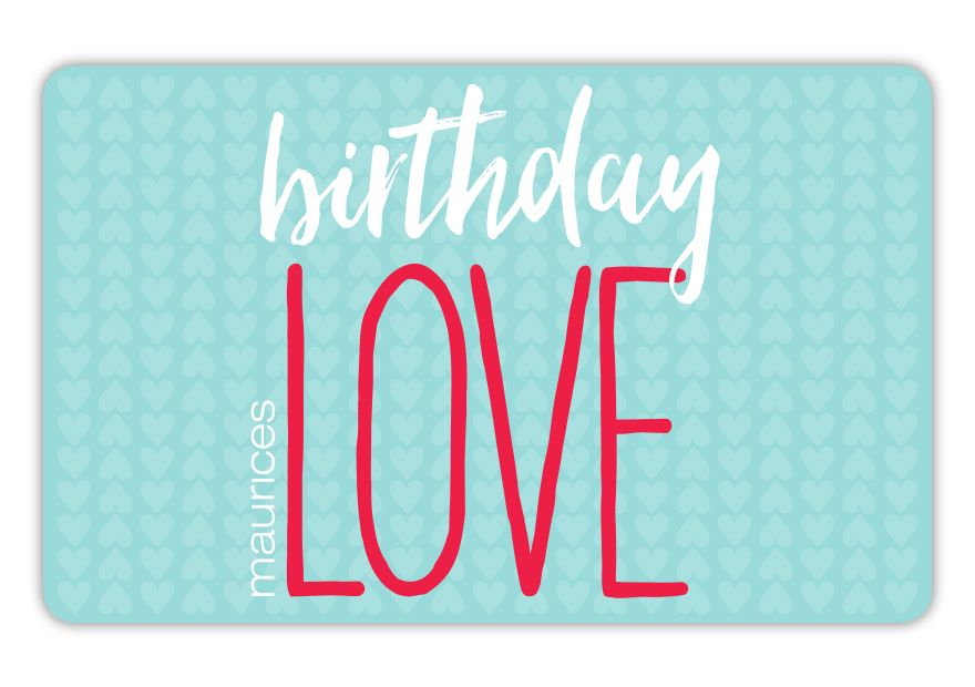 maurices eGC BDay Love 17:C4902:NONE Gift Card