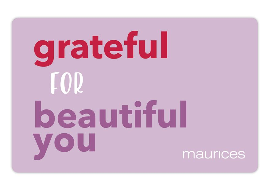 maurices Greatful for Beautiful You Gift Card
