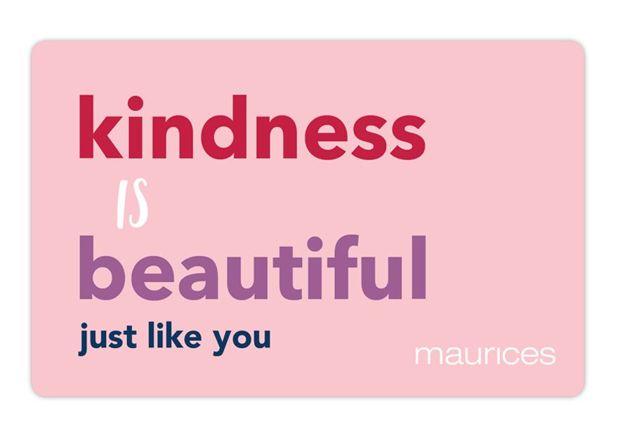 maurices Kindness is Beautiful Gift Card