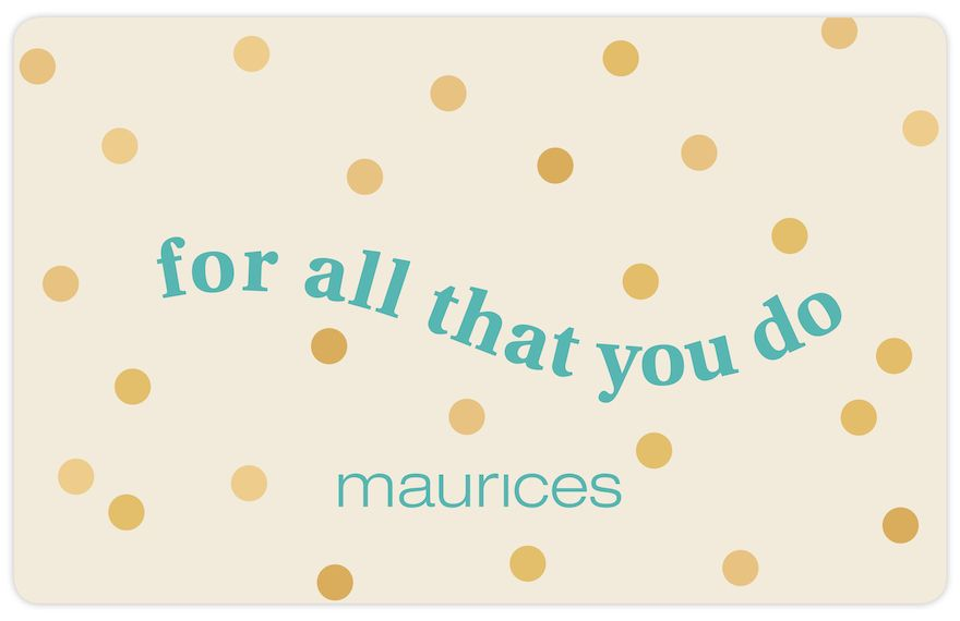 maurices For All That You Do Gift Card