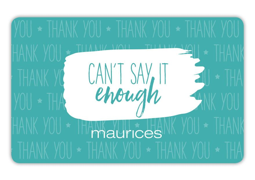 maurices SPR18_TY_ENOUGH Gift Card