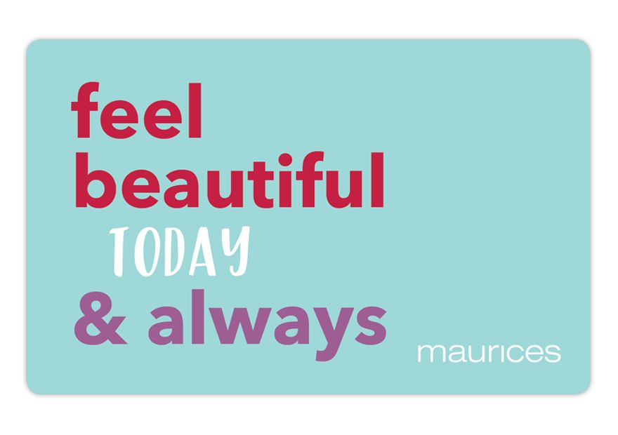 maurices Feel Beautiful Today and Always Gift Card
