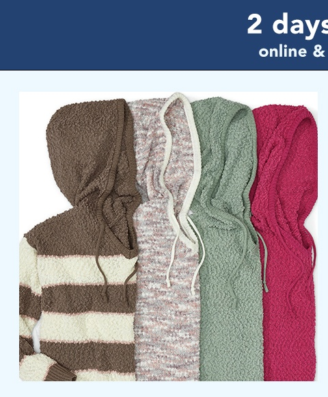 2 days only! online and in stores. weekend warm-up sale! $20 sweaters. reg. price $34.90-$44.90. super soft. touchable textured. perfect price.