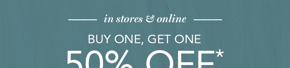 in stores and online, buy one get one 50% off* graphics, sweatshirts, jeggings and shoes