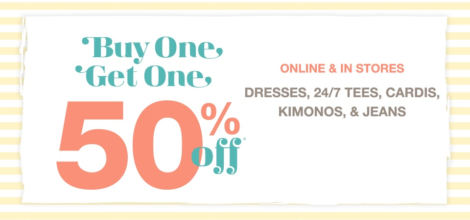 online and in stores, buy one get one 50% off* plaids, graphics, crops and more