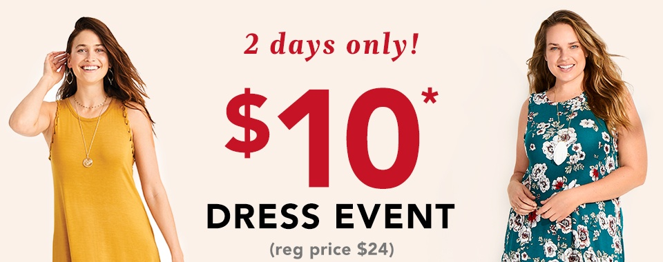 2 days only! $10* dress event (reg. price $24). our super-versatile 24/7 dress at a super-rare price. plus, all other dresses and jumpsuits just $20*.