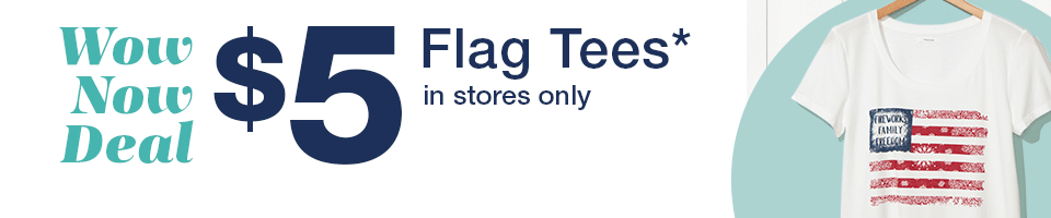 wow now deal $5 flag tees* in stores only