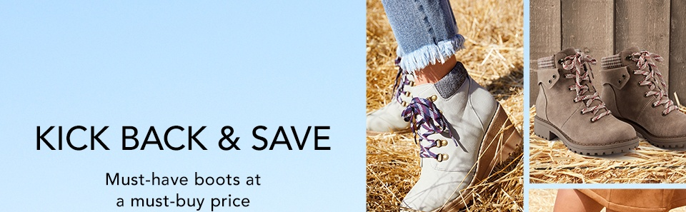 kick back and save. must-have boots at a must-buy price - all bogo 50% off*.