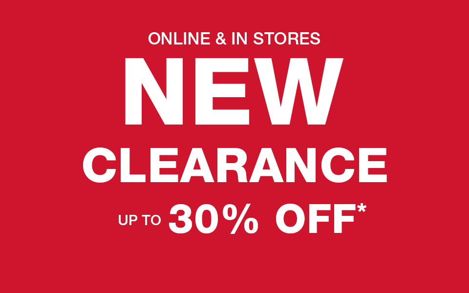 in stores and online, new clearance up to 30% off*