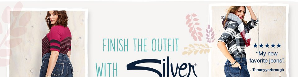 finish the outfit with silver jeans co. in sizes 2-24