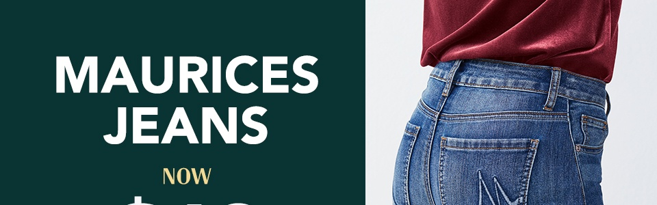 maurices jeans now $19 (reg. price $29 or $34 plus)