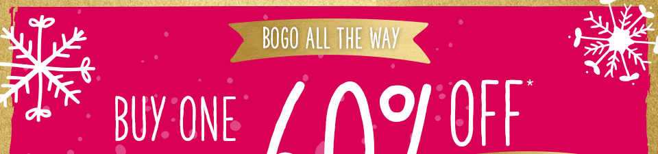 bogo all the way, buy one, get one 60% off* everything in store and online