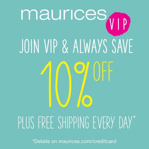 843659299ec13 maurices VIP. Join VIP and always save 10% off plus free shipping every day